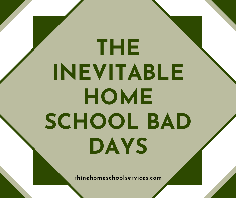 Inevitable Home School Bad Days