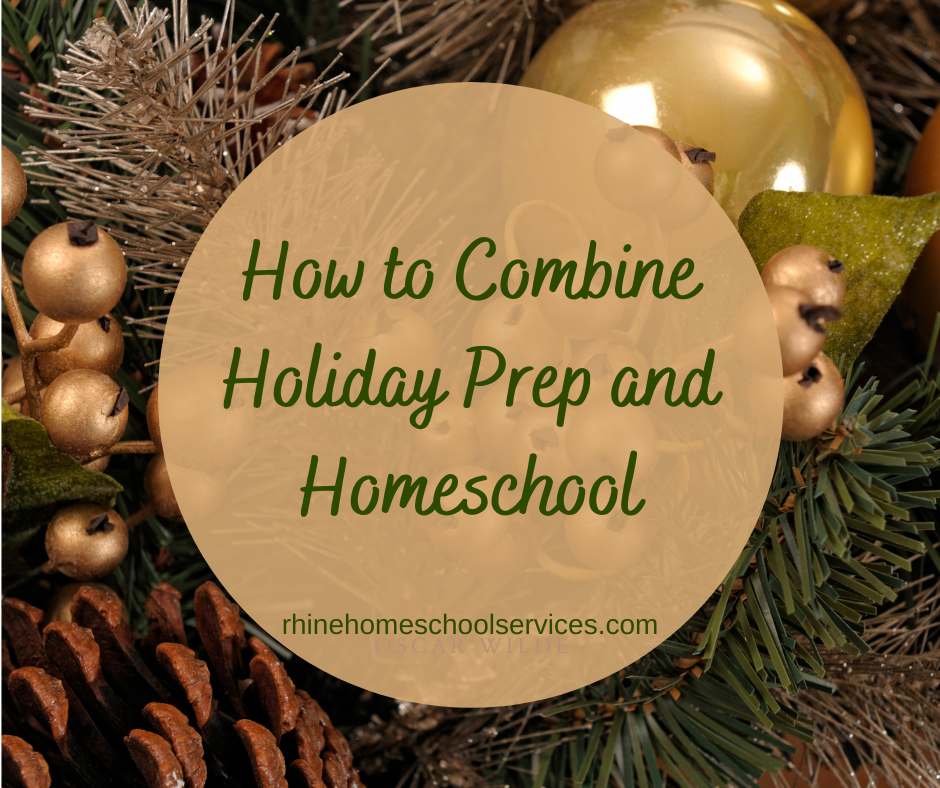 Holiday prep and homeschool